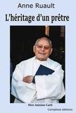 Anne Ruault - L'héritage d'un prêtre.