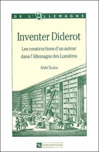 Anne Saada - Inventer Diderot - Les constructions d'un auteur dans l'Allemagne des Lumières.