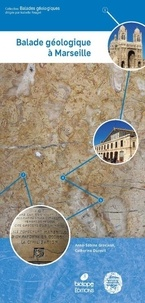Anne-Sabine Grosjean et Catherine Dureuil-Bourachau - Balade géologique à Marseille - L'hypercentre de Longchamp au MUCEM.