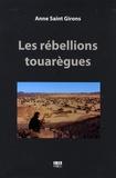 Anne Saint Girons - Les rébellions touarègues.