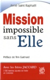 Anne Saint Raphael - Mission impossible sans elle.