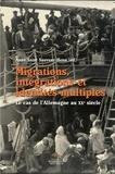 Anne Saint Sauveur-Henn - Migrations, intégrations et identités multiples - Le cas de l'Allemagne au XXe siècle.
