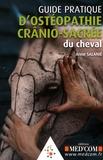 Anne Salanié - Guide pratique d'ostéopathie crânio-sacrée du cheval.