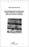 Anne Salazar Orvig - Les mouvements du discours : style, référence et dialogue dans des entreprises cliniques.