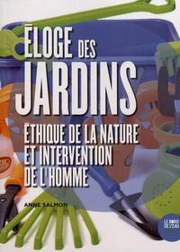 Anne Salmon - Eloge des jardins - Ethique de la nature et intervention de l'homme.