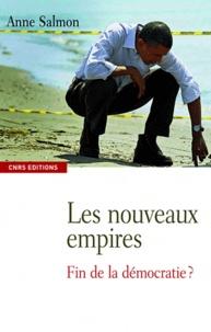 Anne Salmon - Les nouveaux empires - Fin de la démocratie ?.
