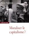 Anne Salmon - Moraliser le capitalisme ?.