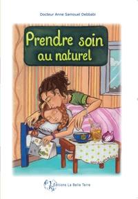 Anne Samouel Debbabi - Prendre soin au naturel.