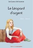Anne Samuel et Sibylle Ristroph - Les Lueurs de traverse Tome 1 : Le Léopard d'argent.