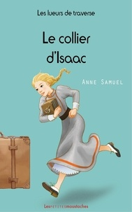 Anne Samuel - Les lueurs de traverse Tome 2 : Le collier d'Isaac.