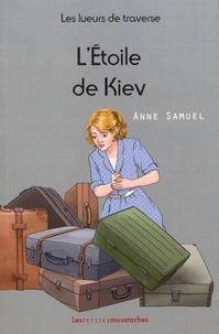 Anne Samuel - Les lueurs de traverse Tome 5 : L'étoile de Kiev.