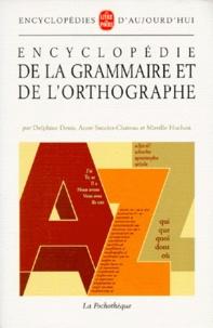 Anne Sancier-Château et Delphine Denis - Encyclopédie de la grammaire et de l'orthographe.