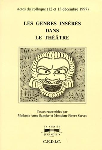Anne Sancier et Pierre Servet - Les genres insérés dans le théâtre - Actes du colloque (12 et 13 décembre 1997).