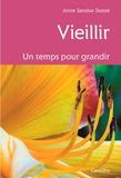 Anne Sandoz Dutoit - Vieillir, un temps pour grandir.