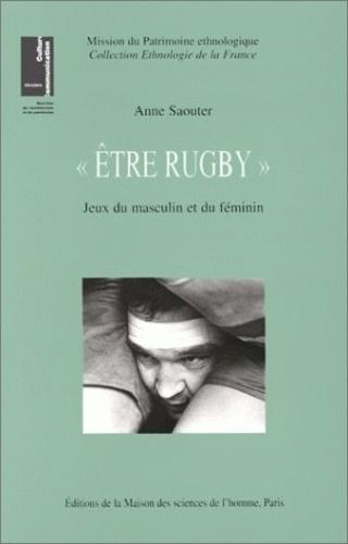 Anne Saouter - Etre rugby - Jeux du masculin et du féminin.