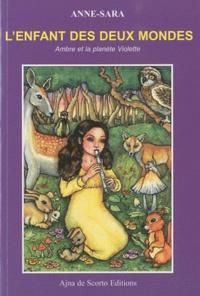 Anne-Sara - L'enfant des deux mondes - Ambre et la planète Violette.