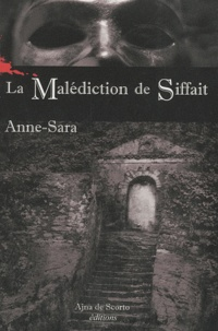 Anne-Sara - La malédiction de Siffait.
