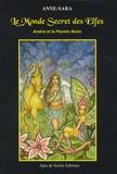 Anne-Sara - Le monde secret des elfes - Ambre et la planète noire.