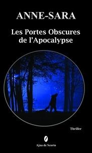 Anne-Sara - Les Portes Obscures de l'Apocalypse.