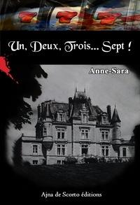 Anne-Sara - Un, Deux, Trois...Sept !.