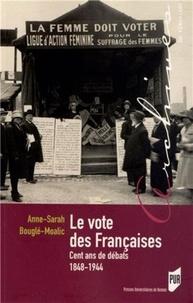 Anne-Sarah Bouglé-Moalic - LevotedesFrançaises - Cent ans de débats 1848-1944.
