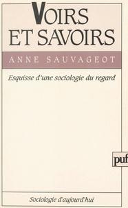 Anne Sauvageot et Georges Balandier - Voirs et savoirs - Esquisse d'une sociologie du regard.