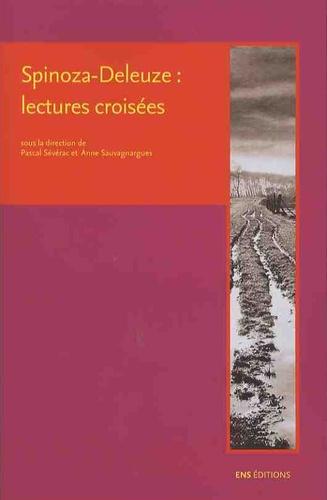 Anne Sauvagnargues et Pascal Sévérac - Spinoza-Deleuze : lectures croisées.
