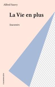 Anne Sauvy - La Vie en plus - Souvenirs.