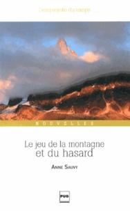 Anne Sauvy - Le jeu de la montagne et du hasard.