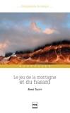 Anne Sauvy - Le Jeu de la montagne et du hasard - Nouvelles - 2e édition.