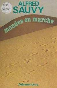 Anne Sauvy - Mondes en marche.