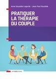 Anne Sauzède-Lagarde et Jean-Paul Sauzède - Pratiquer la thérapie du couple.