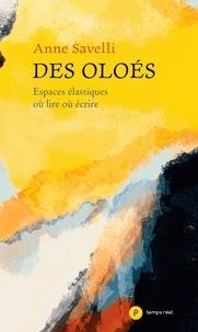 Anne Savelli et Thierry Beinstingel - Des Oloés - Espaces élastiques où lire où écrire.