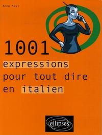 Anne Savi - 1001 expressions pour tout dire en italien.