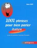 Anne Savi - 1001 phrases pour bien parler italien - Un peu de grammaire, beaucoup d'exemples.