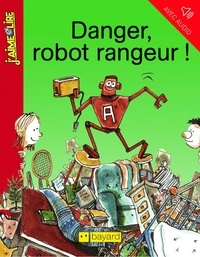 Anne Schmauch - Danger, robot rangeur !.