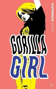 Anne Schmauch - Gorilla Girl.
