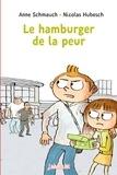 Anne Schmauch et Nicolas Hubesch - Le hamburger de la peur.