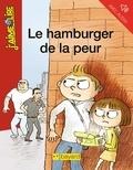 Nicolas Hubesch et Anne Schmauch - Le hamburger de la peur.