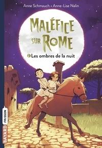 Anne Schmauch - Maléfice sur Rome, Tome 02 - Les ombres de la nuit.