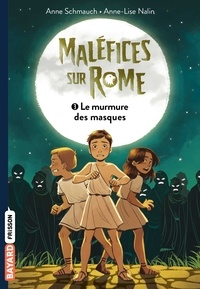 Anne Schmauch - Maléfice sur Rome, Tome 03 - Le murmure des masques.