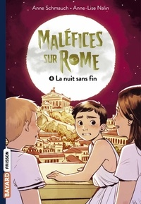 Anne Schmauch - Maléfice sur Rome, Tome 04 - La nuit sans fin.