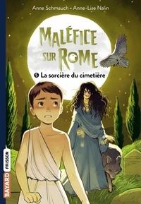 Anne Schmauch - Maléfice sur Rome, Tome 05 - La sorcière du cimetière.