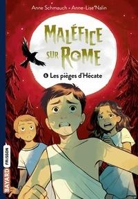 Anne Schmauch - Maléfice sur Rome, Tome 06 - Les pièges d'Hécate.