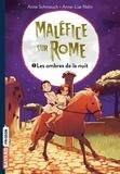 Anne Schmauch et Anne-Lise Nalin - Maléfice sur Rome Tome 2 : Les ombres de la nuit.