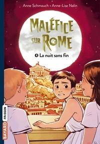 Anne Schmauch et Anne-Lise Nalin - Maléfice sur Rome Tome 4 : La nuit sans fin.