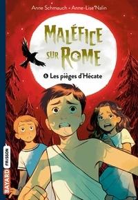 Anne Schmauch et Anne-Lise Nalin - Maléfice sur Rome Tome 6 : Les pièges d'Hécate.
