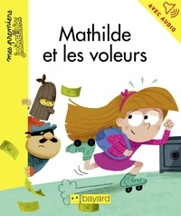 Maximiliano Luchini et Anne Schmauch - Mathilde et les voleurs.