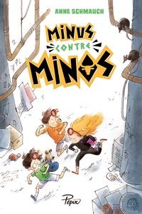 Anne Schmauch - Minus contre Minos.