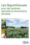 Anne Schneider et Christian Huyghe - Les légumineuses pour des systèmes agricoles et alimentaires durables.